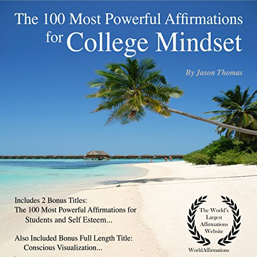 The 100 Most Powerful Affirmations for College Mindset audiobook cover art