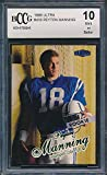 1998 Ultra #416 Peyton Manning Rookie Card Graded BCCG 10. rookie card picture