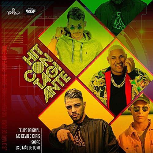 Felipe Original, MC Kevin o Chris, Sodré & JS o Mão de Ouro