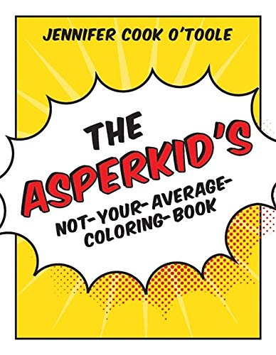 The Asperkid's Not-Your-Average Coloring-Book