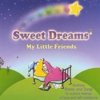 Sweet Dreams My Little Friends