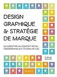 Design graphique et stratégie de marque - Du logotype au concept retail: Du logotype au concept retail : fondamentaux et études de cas