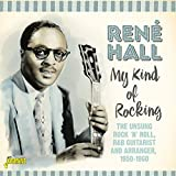 My Kind of Rocking: The Unsung Rock 'n' Roll, R&B Guitarist and Arranger (1950-1960)
