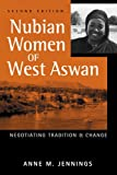 Nubian Women of West Aswan: Negotiating Tradition and Change