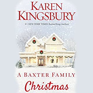A Baxter Family Christmas                   Written by:                                                                                                                                 Karen Kingsbury                               Narrated by:                                                                                                                                 Kirby Heyborne,                                                                                        January LaVoy                      Length: 5 hrs and 4 mins     2 ratings     Overall 5.0