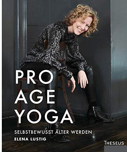 Pro Age Yoga: Selbstbewusst älter werden