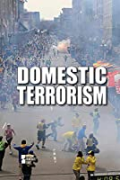 Domestic Terrorism (Opposing Viewpoints)
