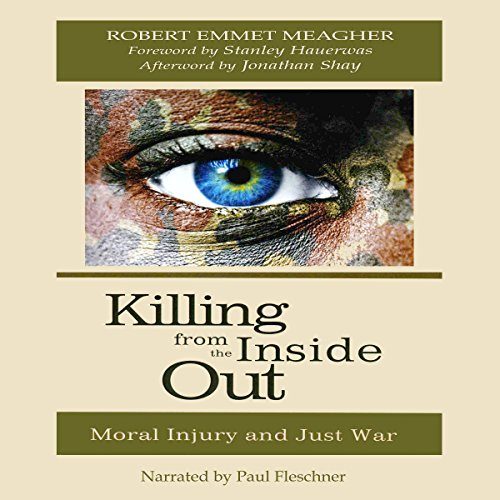 Killing from the Inside Out: Moral Injury and Just War audiobook cover art