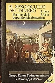 El sexo oculto del dinero: formas de la dependencia femenina (Colección Controversia) (Spanish Edition)