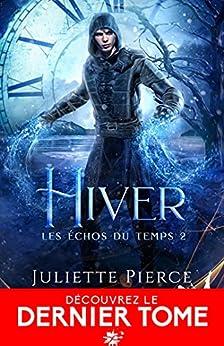 Hiver: Les échos du temps, T2 par [Juliette Pierce]