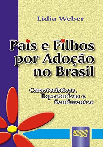 Pais e Filhos por Adoção no Brasil - Características, Expectativas e Sentimentos