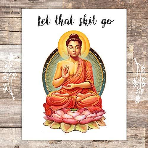 Let That Sh-it Go Art Print - Unframed - 8x10 | Buddha Wall Art