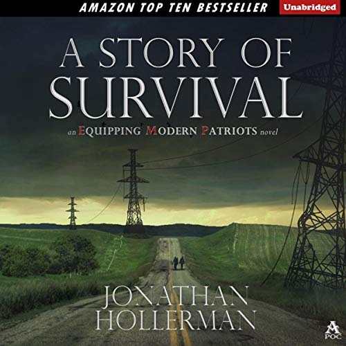 EMP: Equipping Modern Patriots     With a Story of Survival              By:                                                                                                                                 Jonathan Hollerman                               Narrated by:                                                                                                                                 Kent Clark                      Length: 10 hrs and 14 mins     1,077 ratings     Overall 4.2