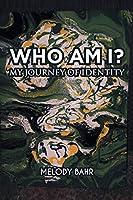 Who Am I?: My Journey of Identity