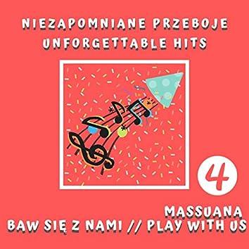 Baw się z nami cz. 4 - Niezapomniane przeboje / Play With Us Pt. 4 - Unforgettable Hits