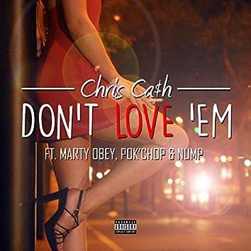 Don't Love 'Em (feat. Marty Obey, Pok'chop & Nump) - Single