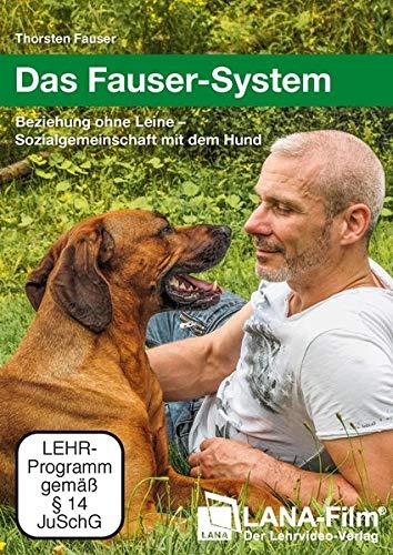 Das Fauser-System: Beziehung ohne Leine - Sozialgemeinschaft mit dem Hund