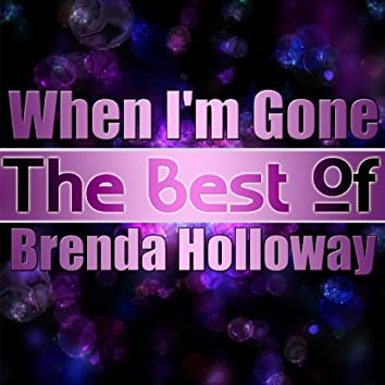 When I'm Gone - The Best of Brenda Holloway