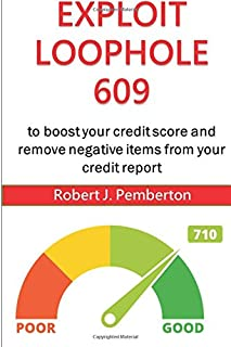How to remove all negative items from your credit report for free: Exploit loophole 609 to boost your credit score
