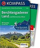 KOMPASS Wanderführer Berchtesgadener Land und Steinernes Meer: Wanderführer mit Extra-Tourenkarte 1:35000, 50 Touren, GPX-Daten zum Download.