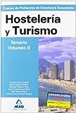 Cuerpo de profesores de enseñanza secundaria. Hostelería y turismo. Temario. Volumen ii (Profesores Eso - Fp 2012)
