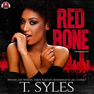 Redbone     The Redbone Series, Book 1              By:                                                                                                                                 T. Styles,                                                                                        Buck 50 Productions                               Narrated by:                                                                                                                                 Mishi LaChappelle                      Length: 14 hrs and 40 mins     36 ratings     Overall 4.7