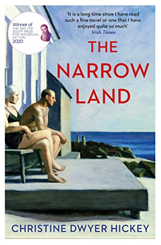 The Narrow Land: WINNER of the Walter Scott Historical Prize for Fiction 2020 by [Christine Dwyer Hickey]