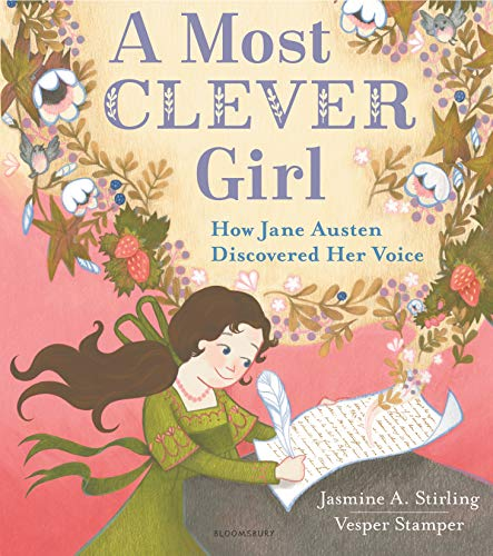 A Most Clever Girl: How Jane Austen Discovered Her Voice by [Jasmine A. Stirling, Vesper Stamper]