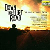 Down the Dirt Road: Songs of Charley Patton