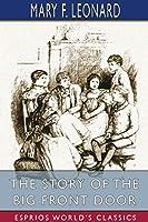 The Story of the Big Front Door (Esprios Classics)