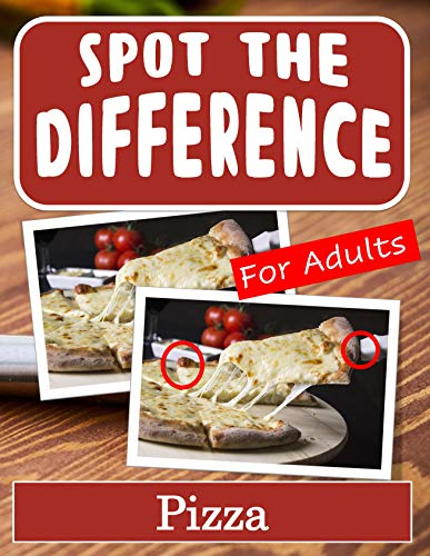 Spot the Difference Book for Adults - Pizza: Hidden Picture Puzzles for Adults with Pizza Pictures (English Edition)