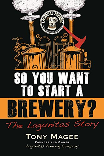 So You Want to Start a Brewery?: The Lagunitas Story (English Edition)