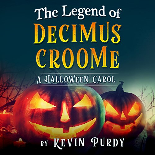 The Legend of Decimus Croome: A Halloween Carol audiobook cover art