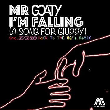 I'm Falling (A Song For Giuppy) (Inc. Exego Back To The 80's Remix)