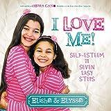 I Love Me: Self-Esteem in Seven Easy Steps (Morgan James Kids)