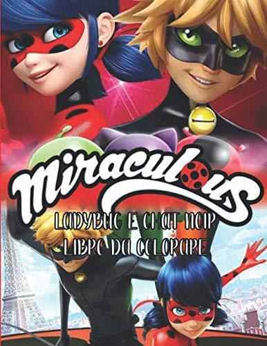 Miraculous Ladybug E Chat Noir Libro Da Colorare: Incredibile libro da colorare JUMBO di alta qualità con carattere Chibis per bambini dai 3 agli 8 anni
