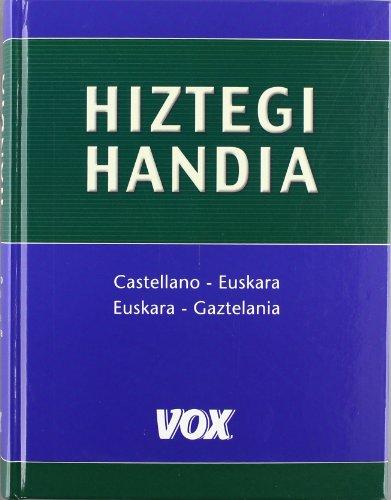 Hiztegi Handia Castellano-Euskara / Euskara-Gaztelania (Vox - Lengua Vasca - Diccionarios Generales)