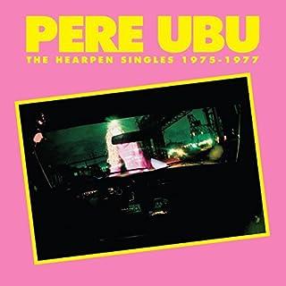 Hearpen Singles 1975-1977 by PERE UBU