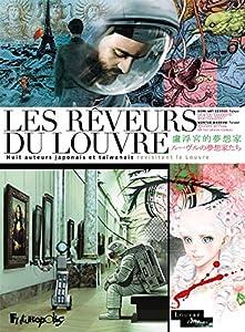 Les rêveurs du Louvre: Huit auteurs japonais et taïwanais revisitent le Louvre pour l'exposition Louvre 9 Edition simple One-shot