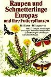 Raupen und Schmetterlinge Europas und ihre Futterpflanzen - B. Hargreaves D. J. Carter