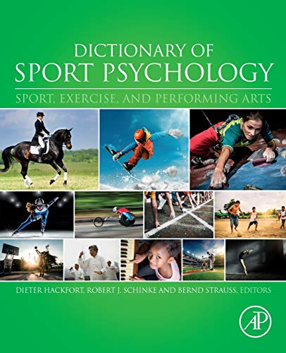 Compare Textbook Prices for Dictionary of Sport Psychology: Sport, Exercise, and Performing Arts 1 Edition ISBN 9780128131503 by Hackfort, Dieter,Schinke, Robert J.,Strauss, Bernd