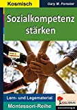 Sozialkompetenz stärken: Sozialen Umgang miteinander stärken (Montessori-Reihe / Lern- und Legematerial)