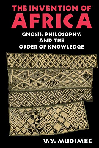 The Invention of Africa: Gnosis, Philosophy, and the...