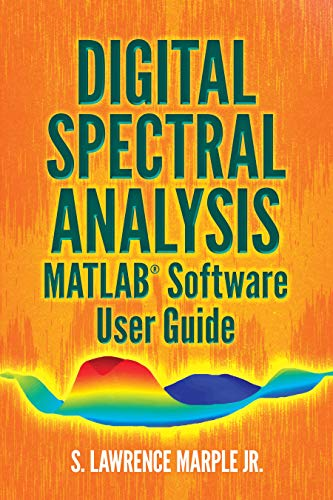 Digital Spectral Analysis MATLAB® Software User Guide (Dover Books on Electrical Engineering)