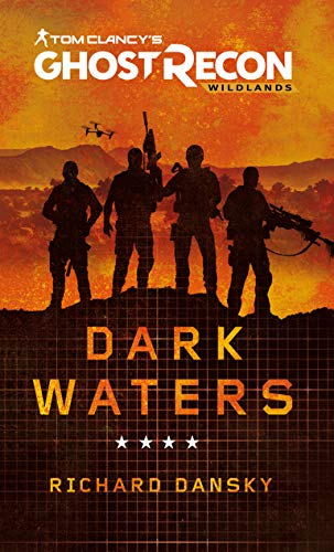 Tom Clancy's Ghost Recon Wildlands - Dark Waters: A Tom Clancy's Ghost Recon Wildlands novel (English Edition)