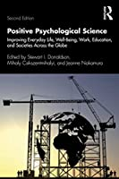 Positive Psychological Science: Improving Everyday Life, Well-Being, Work, Education, and Societies Across the Globe (Applied Psychology Series)