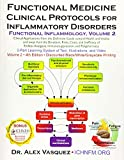 Functional Medicine Clinical Protocols for Inflammatory Disorders: Functional Inflammology, Volume 2 (Functional Inflammology & Inflammation Mastery)
