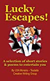 Lucky Escapes!: A selection of short stories and poems to entertain you. (English Edition)