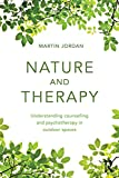 Nature and Therapy: Understanding counselling and psychotherapy in outdoor spaces (English Edition)