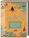 Wonderlands. Die fantastischen Welten von Lewis Carroll, J.K. Rowling, Stephen King,...